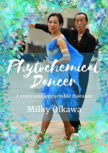 Phytochemical Dancer: I overca...