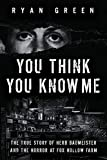 You Think You Know Me: The True Story of Herb Baumeister and the Horror at Fox Hollow Farm 画像