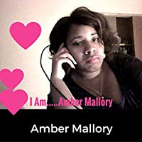 I Am...Amber Mallory
