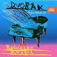 ドヴォルザーク:ピアノ作品集 VOL.3