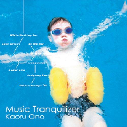 MUSIC TRANQUILIZER