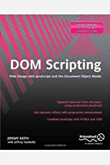 DOM Scripting: Web Design with JavaScript and the Document Object Model by Jeremy Keith Jeffrey Sambells(2010-12-27) 文庫