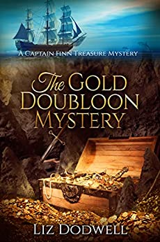 The Gold Doubloon Mystery: A Captain Finn Treasure Mystery (Captain Finn Treasure Mysteries Book 3) by [Dodwell, Liz]