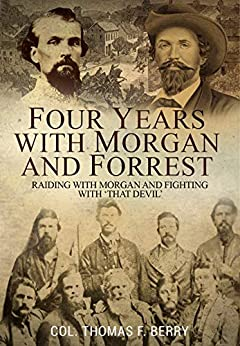 Four Years With Morgan And Forrest by [Berry, Col. Thomas F. ]