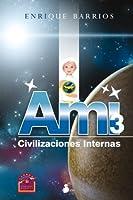 Civilizaciones internas / Internal Civilizations (Ami)