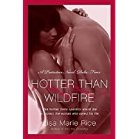 Hotter Than Wildfire: A Protectors Novel: Delta Force (The Protectors Trilogy)
