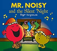 MR Noisy and the Silent Night (Mr. Men & Little Miss Celebrations)