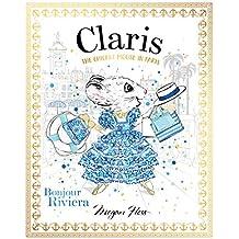 Claris: Bonjour Riviera: The Chicest Mouse in Paris (Volume 3)