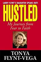Hustled: My Journey from Fear to Faith