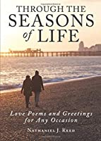 Through the Seasons of Life: Love Poems and Greetings for Any Occasion