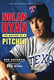 Nolan Ryan: The Making of a Pitcher