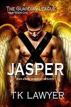 Jasper: Book One - The Guardian League by [Lawyer, T.K.]