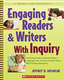 Engaging Readers & Writers With Inquiry by [Wilhelm, Jeffrey D.]