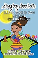 Amazing Annabelle-Earth Month and Animal Celebrations