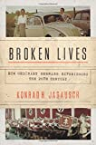 Broken Lives: How Ordinary Germans Experienced the Twentieth Century