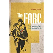 The FARC: The Longest Insurgency (Rebels)
