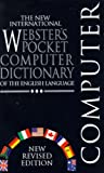 The New International Webster's Pocket Computer Dictionary of the English Language [New Revised Edition 1997] Edition: Reprint