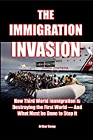 The Immigration Invasion