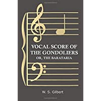 Vocal Score of the Gondoliers: Or, the Barataria