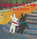 Gaspard and Lisa Friends Forever (Misadventures of Gaspard and Lisa)