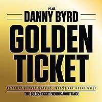 Golden Ticket by Danny Byrd (2013-06-04)