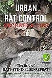 Urban Rat Control Secrets &Lies: The End Of Bait-Stink-Flies-Repeat