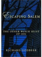 GODBEER : ESCAPING SALEM (New Narratives in American History)