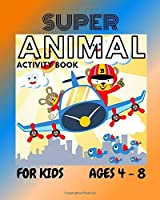 SUPER ANIMAL Activity Book For Kids: Coloring Book