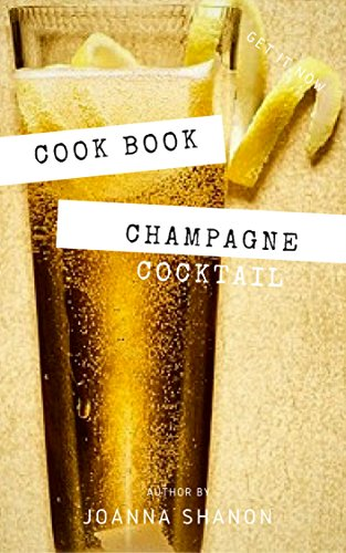 Recipe Book : Easy Champagne Cocktail (English Edition)