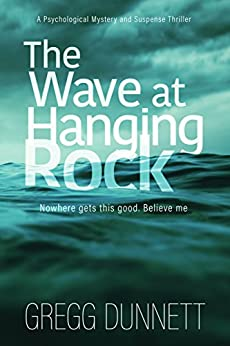 The Wave at Hanging Rock: A psychological thriller with soul... by [Dunnett, Gregg]