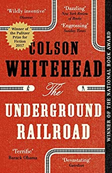 The Underground Railroad: LONGLISTED FOR THE MAN BOOKER PRIZE 2017 by [Whitehead, Colson]