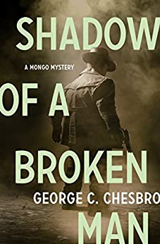 Shadow of a Broken Man (The Mongo Mysteries) by [Chesbro, George C.]