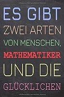 Es gibt zwei Arten von Menschen, Mathematiker und die Gluecklichen: Mathematiker Punktraster Notizbuch, Notizheft oder Schreibheft | 110  Seiten | Buero Equipment & Zubehoer | Lustiges Geschenk zu Weihnachten oder Geburtstag