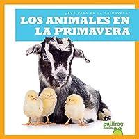 Los animales en la primavera / Animals in Spring (Que pasa en la primavera? / What Happens in Spring?)