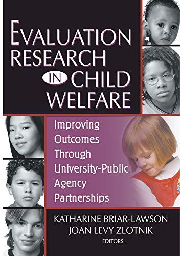 Evaluation Research in Child Welfare: Improving Outcomes Through University-Public Agency Partnerships (Monograph Published Simultaneously As the Journal of Health & Social policy) (English Edition)
