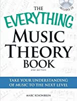 The Everything Music Theory Book with CD: Take your understanding of music to the next level (Everything®)