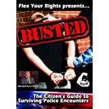 BUSTED: The Citizen's Guide to Surviving Police Encounters