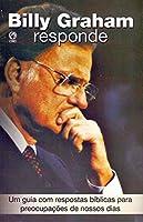 Billy Graham Responde - Um Guia Com Respostas Biblicas Para Preocupaca