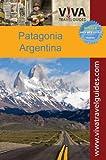 パタゴニア VIVA Travel Guides Patagonia, Argentina (English Edition)