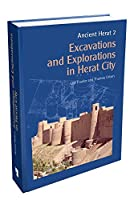 Excavations and Explorations in Herat City (Ancient Herat)