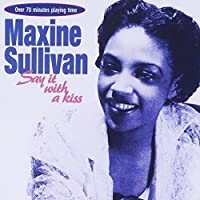 Say it with a Kiss by Maxine Sullivan (1997-03-27)