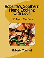 Roberta's Southern Home Cooking with Love [並行輸入品]