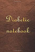 Diabetic Notebook: Diabetes Glucose Tracker, Diabetic Journal Log Book