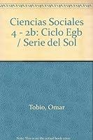 Ciencias Sociales 4 - 2b: Ciclo Egb / Serie del Sol