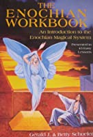 The Enochian Workbook: An Introduction to the Enochian Magical System Presented in 43 Easy Lessons