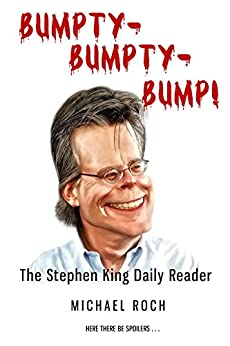 Bumpty-Bumpty-Bump!: The Stephen King Daily Reader by [Roch, Michael]