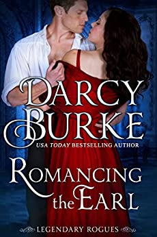 Romancing the Earl (Legendary Rogues Book 2) by [Burke, Darcy]