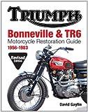 レストアガイド「トライアンフ ボンネビル & TR6 1956-83」