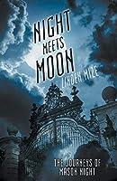 The Journeys of Mason Night: Night Meets Moon