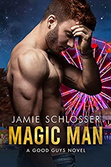 MAGIC MAN: A Good Guys Novel by [Schlosser, Jamie]